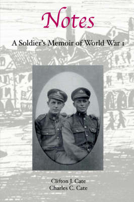 Notes: A Soldier's Memoir of World War 1 (Paperback)
