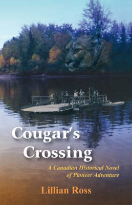 Cougar's Crossing: A Canadian Historical Novel of Pioneer Adventure (Paperback)