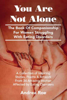 You are Not Alone: The Book of Companionship for Women Struggling with Eating Disorders (Paperback)
