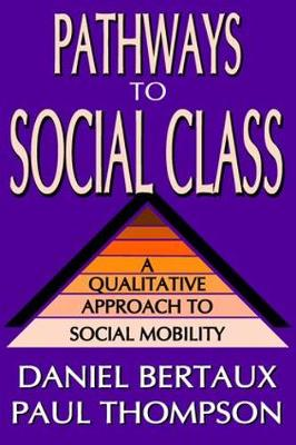 Pathways to Social Class: A Qualitative Approach to Social Mobility (Paperback)