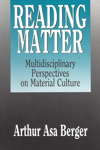 Reading Matter: Multidisciplinary Perspectives on Material Culture (Paperback)