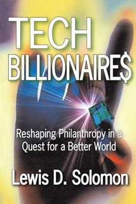 Tech Billionaires: Reshaping Philanthropy in a Quest for a Better World (Hardback)