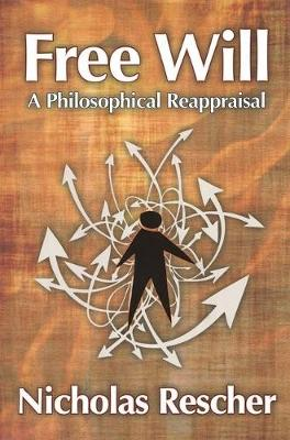 Free Will: A Philosophical Reappraisal (Hardback)