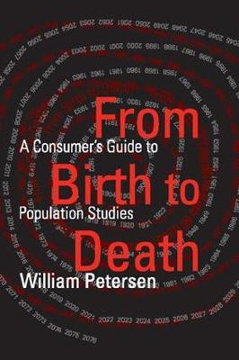 From Birth to Death: A Consumer's Guide to Population Studies (Paperback)