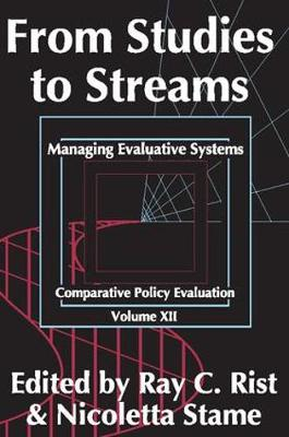 From Studies to Streams: Managing Evaluative Systems - Comparative Policy Evaluation 12 (Paperback)