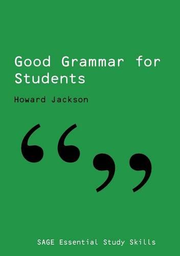 Good Grammar for Students - SAGE Essential Study Skills Series (Paperback)