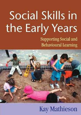 Social Skills in the Early Years: Supporting Social and Behavioural Learning (Paperback)