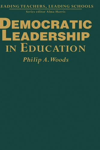 Democratic Leadership in Education - Leading Teachers, Leading Schools Series (Hardback)