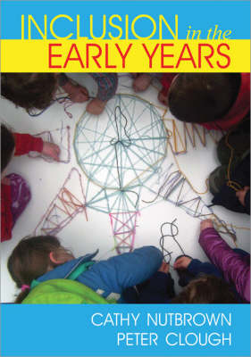 Inclusion in the Early Years: Critical Analyses and Enabling Narratives (Paperback)