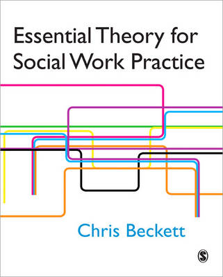 Essential Theory for Social Work Practice (Paperback)