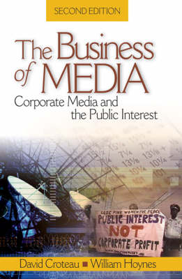 The Business of Media: Corporate Media and the Public Interest (Paperback)