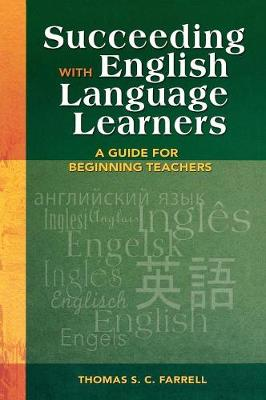 Succeeding with English Language Learners: A Guide for Beginning Teachers (Hardback)