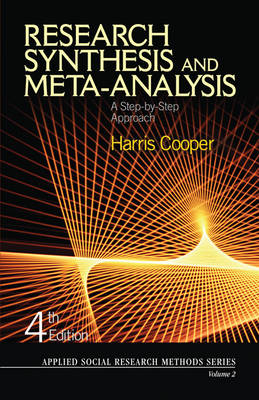 Research Synthesis and Meta-Analysis: A Step-by-Step Approach - Applied Social Research Methods No. 2 (Paperback)