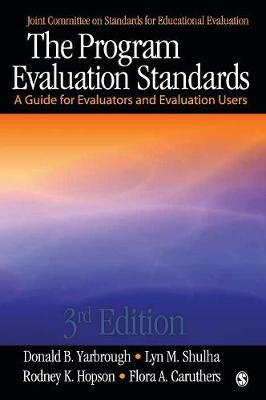 The Program Evaluation Standards: A Guide for Evaluators and Evaluation Users (Hardback)