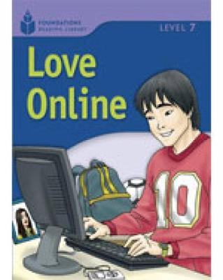 Love Online: Level 7: Foundations Reading Library - Foundations Reading Library (Paperback)
