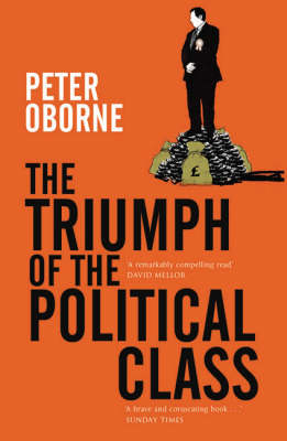 The Triumph of the Political Class (Paperback)