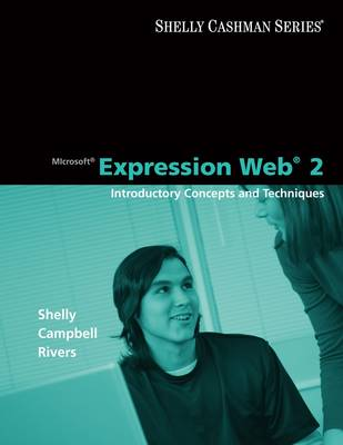 Microsoft Expression Web 2: Introductory Concepts and Techniques - Shelly Cashman Series (Paperback)