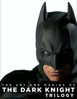 The Art and Making of the Dark Knight Trilogy (Hardback)