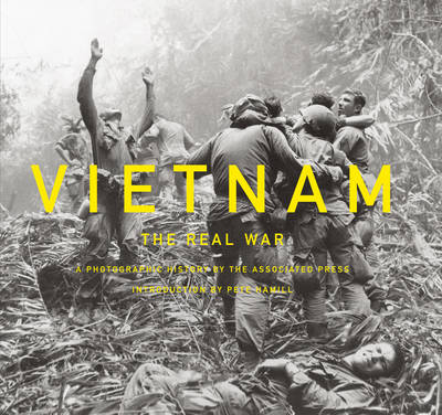 Vietnam: The Real War: A Photographic History by the Associated Press (Hardback)