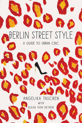 Berlin Street Style: A Guide to Urban Chic (Paperback)