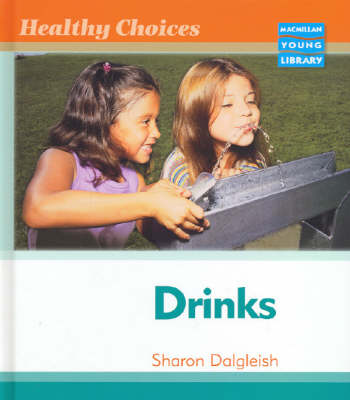 Healthy Choices Drinks Macmillan Library (Hardback)