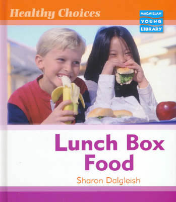Healthy Choices Lunch Box Food Macmillan Library (Hardback)