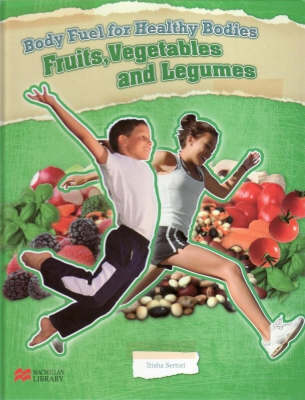 Body Fuel for Healthy Bodies Sugars and Fruits Macmillan Library (Hardback)