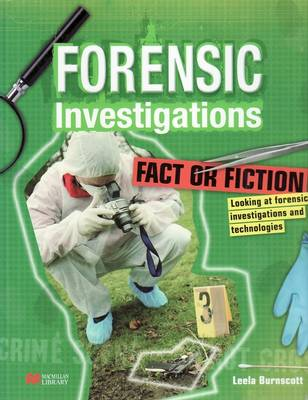 Forensic Investigations Fact or Fiction Macmillan Library (Hardback)