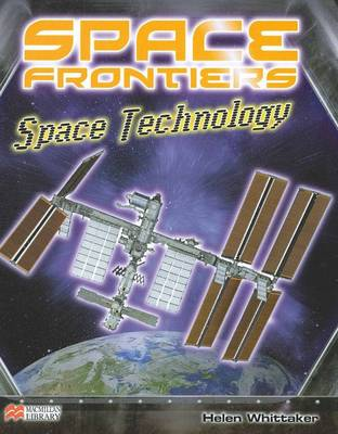 Space Technology - Space Frontiers: Macmillan Library (Hardback)