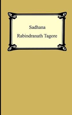 Sadhana: The Realisation of Life (Paperback)