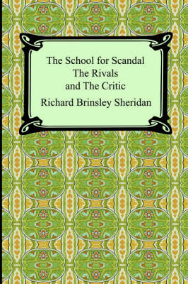 The School for Scandal, the Rivals, and the Critic (Paperback)