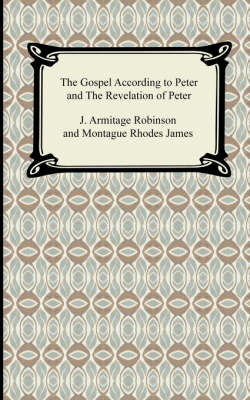 The Gospel According to Peter and the Revelation of Peter (Paperback)