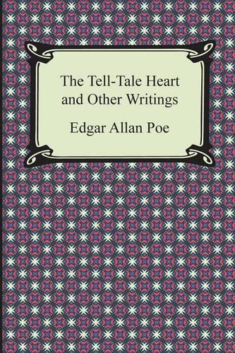 The Tell-Tale Heart and Other Writings (Paperback)