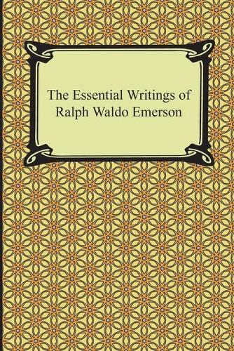 The Essential Writings of Ralph Waldo Emerson (Paperback)