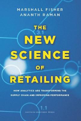 The New Science of Retailing: How Analytics are Transforming the Supply Chain and Improving Performance (Hardback)