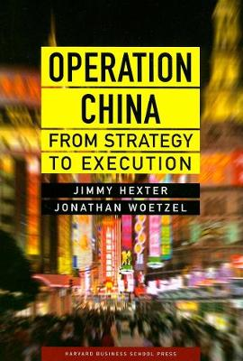 Operation China: From Strategy to Execution (Hardback)