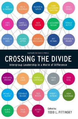 Crossing the Divide: Intergroup Leadership in a World of Difference (Hardback)