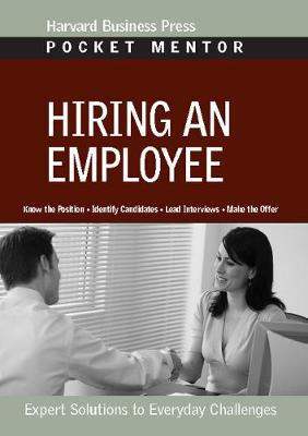 Hiring an Employee: Expert Solutions to Everyday Challenges - Pocket Mentor (Paperback)