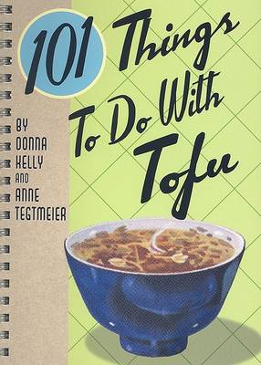 101 Things to Do with Tofu (Spiral bound)