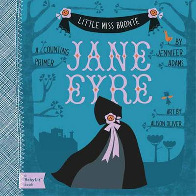 Little Miss Bronte: Jane Eyre - BabyLit (Board book)
