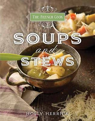 The French Cook: Soups and Stews (Hardback)