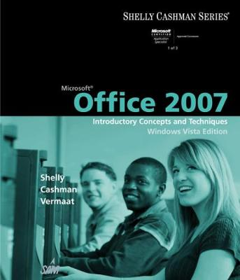 Microsoft Office 2007: Introductory Concepts and Techniques (Spiral bound)