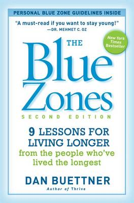 Blue Zones: 9 Power Lessons for Living Longer from the People Who've Lived the Longest (Paperback)