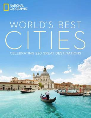The World's Best Cities: Celebrating 220 Great Destinations (Hardback)