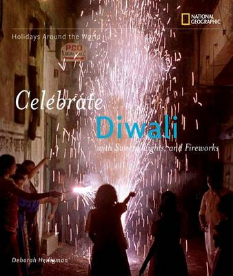Holidays Around the World: Celebrate Diwali: with Sweets, Lights, and Fireworks - Holidays Around the World (Paperback)
