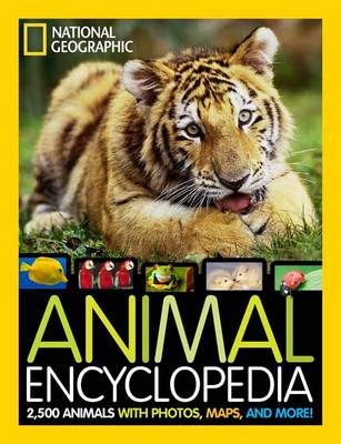 Animal Encyclopedia: 2,500 Animals, From-the-Field Reports, Maps, and More (Hardback)