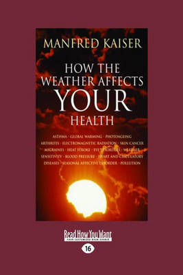 How the Weather Affects Your Health (Paperback)