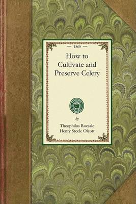 How to Cultivate and Preserve Celery - Gardening in America (Paperback)