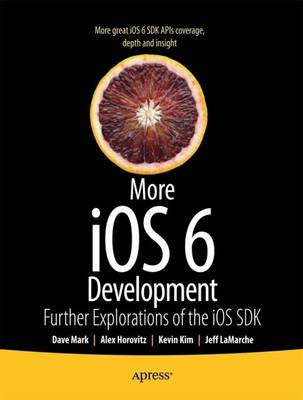 More IOS 6 Development: Further Explorations of the IOS SDK (Paperback)