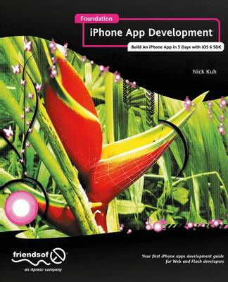 Foundation iPhone App Development: Build an iPhone App in 5 Days with iOS 6 SDK (Paperback)